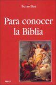 PARA CONOCER LA BIBLIA - 9788432136672 - FERRAN BLASI