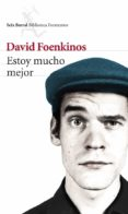 ESTOY MUCHO MEJOR - 9788432220272 - DAVID FOENKINOS