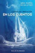 CAMINO DE LIBERACION EN LOS CUENTOS - 9788433023872 - ANA MARIA SCHLUTER RODAS