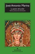 LA PASION DEL PODER: TEORIA Y PRACTICA DE LA DOMINACION - 9788433973672 - JOSE ANTONIO MARINA