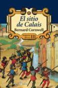 EL SITIO DE CALAIS (ARQUEROS DEL REY III) - 9788435018272 - BERNARD CORNWELL