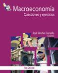 MACROECONOMIA: CUESTIONARIOS Y EJERCICIOS - 9788436827972 - JOSE SANCHEZ CAMPILLO