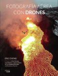 FOTOGRAFÍA AÉREA CON DRONES - 9788441538672 - ERIC CHENG