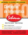 CONCEPTOS DE INFORMATICA SCHAUM - 9788448198572 - ALBERTO PRIETO ESPINOSA