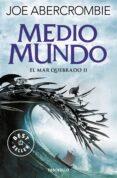 MEDIO MUNDO (TRILOGIA EL MAR QUEBRADO 2) - 9788466341172 - JOE ABERCROMBIE