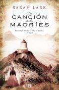 LA CANCION DE LOS MAORIES (TRILOGIA DE NUEVA ZELANDA 2) - 9788466650472 - SARAH LARK