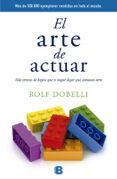 EL ARTE DE ACTUAR - 9788466659772 - ROLF DOBELLI