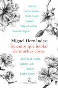 TENEMOS QUE HABLAR DE MUCHAS COSAS - 9788467049572 - MIGUEL HERNANDEZ