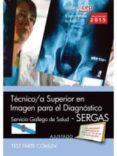 TÉCNICO/A SUPERIOR EN IMAGEN PARA EL DIAGNÓSTICO. SERVICIO GALLEGO DE SALUD (SERGAS). TEST PARTE COMÚN - 9788468160672 - VV.AA.