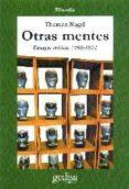 OTRAS MENTES: ENSAYOS CRITICOS 1969-1994 - 9788474326772 - THOMAS NAGEL