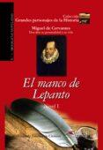 EL MANCO DE LEPANTO: MIGUEL DE CERVANTES - DESCUBRE SU PERSONALID AD Y SU VIDA - 9788477116172 - CONSUELO JIMENEZ DE CISNEROS