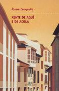 XENTE DE AQUI E DE ACOLA - 9788482888972 - ALVARO CUNQUEIRO