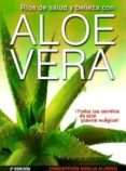 RIOS DE SALUD Y BELLEZA CON ALOE VERA: TODOS LOS SECRETOS DE ESTA PLANTA MAGICA  (2ª ED.) - 9788483523872 - CONCEPCION AMALIA ALONSO