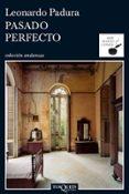 PASADO PERFECTO - 9788483831472 - LEONARDO PADURA FUENTES