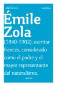 CONOCER A: EMILE ZOLA - 9788484835172 - ISABEL VELOSO