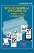INTRODUCCION AL MARCADO CE. SEGURIDAD Y CALIDAD EN PRODUCTOS INDU STRIALES EN LA UNION EUROPEA - 9788486108472 - LUIS GASULL