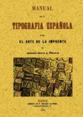 MANUAL DE TIPOGRAFIA ESPAÑOLA O SEA EL ARTE DE LA IMPRENTA - 9788490013472 - ANTONIO OLIVERES
