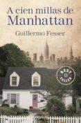 A CIEN MILLAS DE MANHATTAN - 9788490625972 - GUILLERMO (GOMAESPUMA) FESSER
