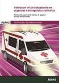 VALORACIÓN INICIAL DEL PACIENTE EN URGENCIAS O EMERGENCIAS SANITARIAS. CERTIFICADOS DE PROFESIONALIDAD. TRANSPORTE SANITARIO - 9788490840672 - VV.AA.