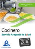 COCINERO DEL SERVICIO ARAGONES DE SALUD. TEMARIO ESPECIFICO VOLUMEN 1 - 9788490937372 - VV.AA.