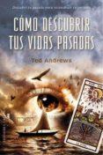 COMO DESCUBRIR TUS VIDAS PASADAS - 9788491113072 - TED ANDREWS