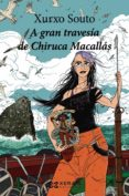 A GRAN TRAVESÍA DE CHIRUCA MACALLÁS - 9788491214472 - XURXO SOUTO