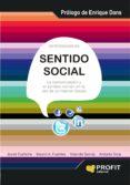 SENTIDO SOCIAL: LA COMUNICACION Y EL SENTIDO COMUN EN LA ERA DE L A INTERNET SOCIAL - 9788492956272 - JAVIER CURTICHS
