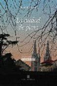 LA CIUDAD DE PLATA - 9788493540272 - OSCAR ESQUIVIAS