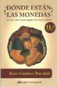 ¿DONDE ESTAN LAS MONEDAS?: LAS CLAVES DEL VINCULO LOGRADO ENTRE HIJOS Y PADRES - 9788493670672 - JOAN GARRIGA BACARDI
