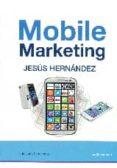 MOBILE MARKETING - 9788494200472 - JESUS HERNANDEZ