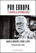 POR EUROPA Y CONTRA EL SISTEMA EURO - 9788494209772 - MANOLO MONEREO