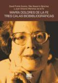 MARIA DOLORES DE LA FE TRES CALAS BIOBIBLIOGRAFICAS - 9788494427572 - VV.AA.