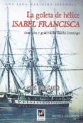 LA GOLETA DE HELICE ISABEL FRANCISCA - 9788494507472 - LUIS DELGADO BAÑON