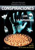 CONSPIRACIONES CONTRA LA HUMANIDAD - 9788494671272 - SALVADOR FREIXEDO