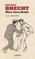 OBRA INACABADA - 9788495291172 - BERTOLT BRECHT