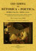 CURSO ELEMENTAL DE RETORICA Y POETICA (ED. FACSIMIL DE LA ED. DE MADRID, 1847) - 9788495636072 - VV.AA.