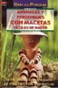 ANIMALES Y PERSONAJES CON MACETAS FACILES DE HACER - 9788495873972 - NATALIE KUNKEL