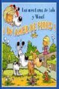 ¡UN AMOR DE PERRO! (LAS AVENTURAS DE LOLA Y WOUFI) - 9788496252172 - GERALD (IL.) WAUQUIER