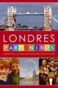 LONDRES PARA NIÑOS - 9788496754072 - VV.AA.