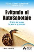 EVITANDO EL AUTOSABOTAJE - 9788497355872 - CESAR PIQUERAS