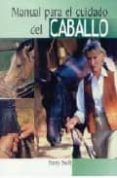 MANUAL PARA EL CUIDADO DEL CABALLO - 9788497646772 - PENNY SWIFT