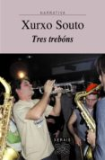 TRES TREBONS - 9788497823272 - XURXO SOUTO