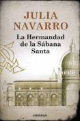 LA HERMANDAD DE LA SABANA SANTA - 9788497935272 - JULIA NAVARRO