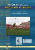 visión actual de la psicología del deporte (ebook)-juan antonio mora merida-9788498235272