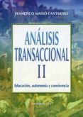 ANALISIS TRANSACCIONAL II: EDUCACION, AUTONOMIA Y CONVIVENCIA - 9788498422672 - FRANCISCO MASSO CANTARERO