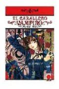 EL CABALLERO VAMPIRO Nº 6 - 9788498851472 - MATSURI HINO