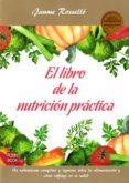 EL LIBRO DE LA NUTRICIÓN PRACTICA - 9788499175072 - ROSELLO JAUME