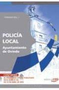 POLICIA LOCAL DEL AYUNTAMIENTO DE OVIEDO. TEMARIO VOL. I. - 9788499378572 - VV.AA.