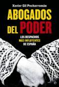 ABOGADOS DEL PODER - 9788499709772 - XAVIER GIL PECHARROMAN