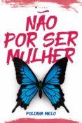 Descargar libro electrónico para kindle gratis NÃO POR SER MULHER in Spanish RTF iBook 9788530012472